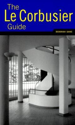Le Corbusier Guide:: Updated and Expanded Edition 9781568981192