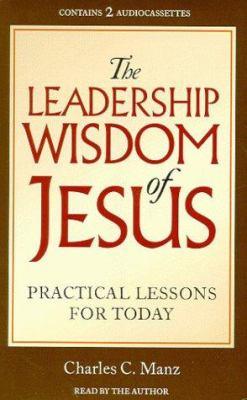 The Leadership Wisdom of Jesus 9781565113381