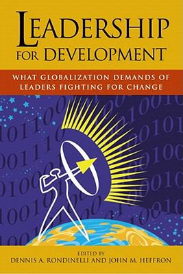 Leadership for Development: What Globalization Demands of Leaders Fighting for Change 9781565492929