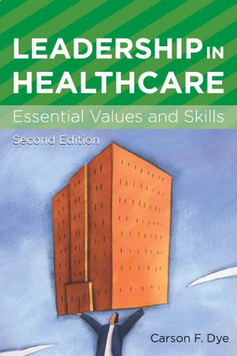 Leadership in Healthcare: Essential Values and Skills 9781567933550