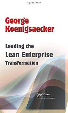 Leading the Lean Enterprise Transformation 9781563273827