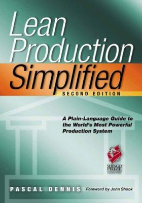Lean Production Simplified: A Plain Language Guide to the World's Most Powerful Production System 9781563273568