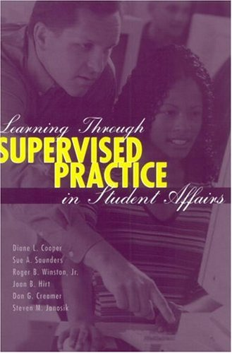 Learning Through Supervised Practice in Student Affairs 9781560328797