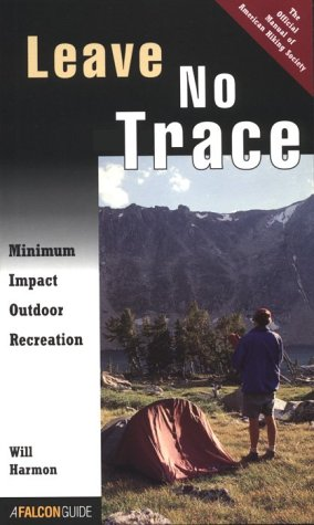 Leave No Trace: Minimum Impact Outdoor Recreation 9781560445814