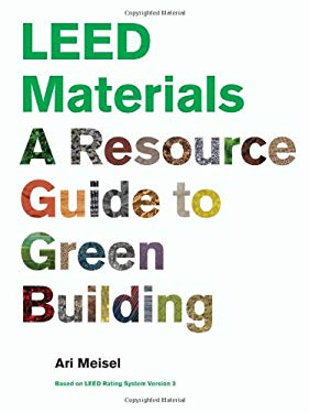 LEED Materials: A Resource Guide to Green Building 9781568988856