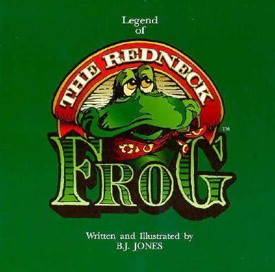 Legend of the Redneck Frog 9781566641128