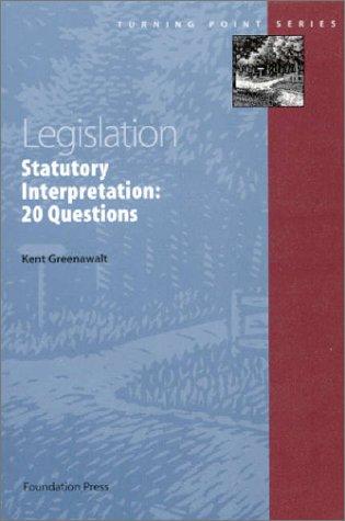 Legislation: Statutory Interpretation: 20 Questions