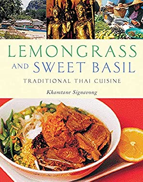 Lemongrass and Sweet Basil: Traditional Thai Cuisine 9781566566261