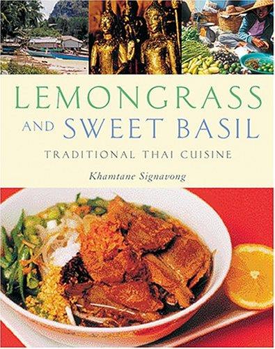 Lemongrass and Sweet Basil: Traditional Thai Cuisine 9781566566001