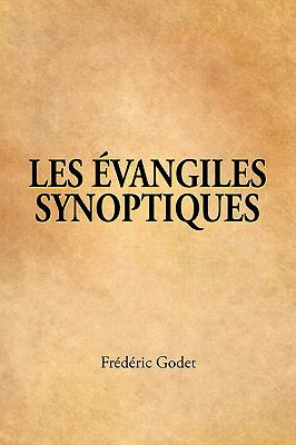 Les Evangiles Synoptiques (French: The Synoptic Gospels) 9781563445071