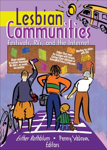 Lesbian Communities: Festivals, RVs, and the Internet 9781560233381