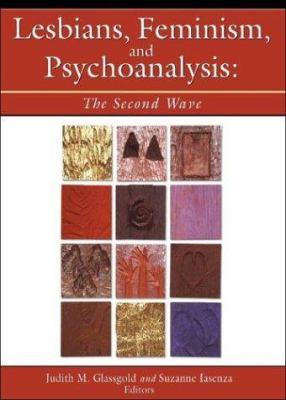 Lesbians, Feminism, and Psychoanalysis 9781560232810