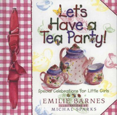 Let's Have a Tea Party! 9781565076792