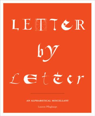 Letter by Letter: An Alphabetical Miscellany 9781568987378