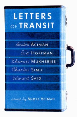 Letters of Transit: Reflections on Exile, Identity, Language, and Loss 9781565845046