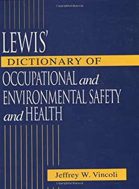Lewis' Dictionary of Occupational and Environmental Safety and Health 9781566703994