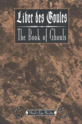 Liber Des Goules/The Book of Ghouls: For Mind's Eye Theatre 9781565045071