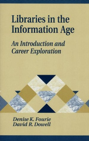 Libraries in the Information Age: An Introduction and Career Exploration 9781563086359