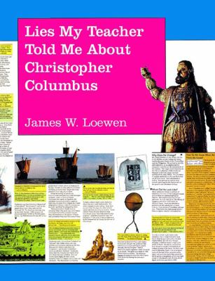 Lies My Teacher Told Me about Christopher Columbus: What Your History Books Got Wrong 9781565840089