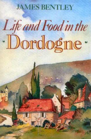 Life and Food in the Dordogne 9781566635141