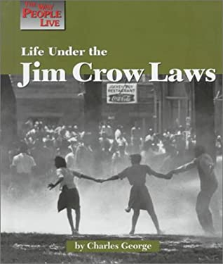 Life Under the Jim Crow Laws 9781560064992