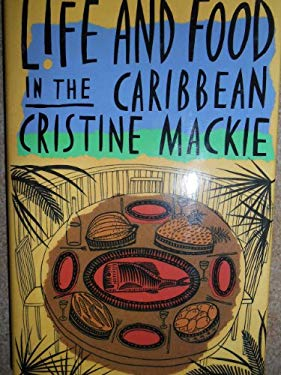 Life and Food in the Caribbean 9781561310296