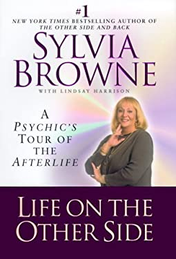 Life on the Other Side: A Psychic's Tour of the Afterlife 9781568959894