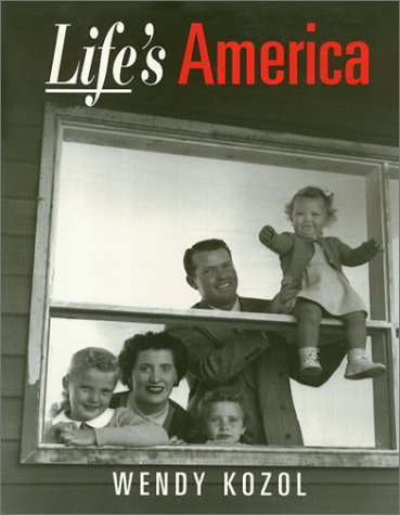 Life's America: Family and Nation in Postwar Photojournalism 9781566392211