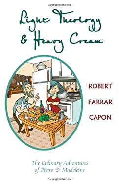 Light Theology and Heavy Cream: The Culinary Adventures of Pietro and Madeline 9781561012664