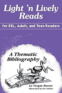 Light 'n Lively Reads for ESL, Adult, and Teen Readers: A Thematic Bibliography 9781563083655