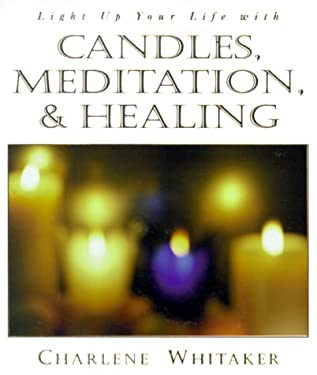 Lighten Up Your Life with Candles, Meditation, and Healing 9781567188189