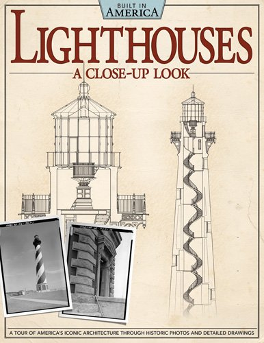 Lighthouses: A Close Up Look: A Tour of America's Iconic Architecture Through Historic Photos and Detailed Drawings 9781565235601