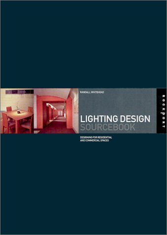 Lighting Design Sourcebook: 600 Solutions for Residential and Commercial Spaces 9781564969293