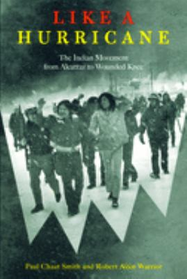 Like a Hurricane: The Indian Movement from Alcatraz to Wounded Knee 9781565844025