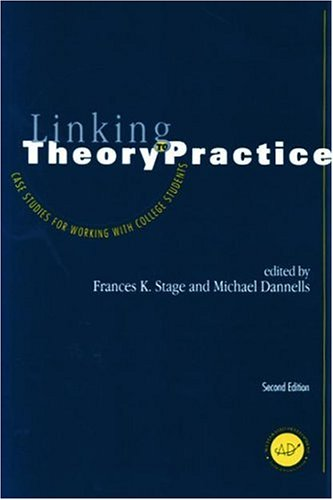 Linking Theory to Practice: Case Studies for Working with College Students 9781560328650