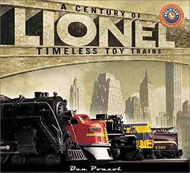 Lionel: A Century of Timeless Toy Trains 9781567999662