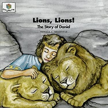 Lions! Lions!: God Loves Me Storybooks #23 9781562122928