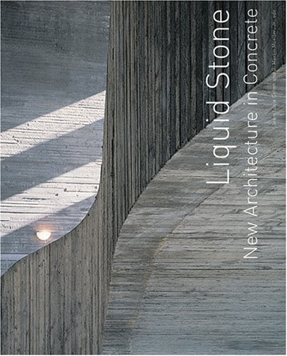 Liquid Stone: New Architecture in Concrete 9781568985701