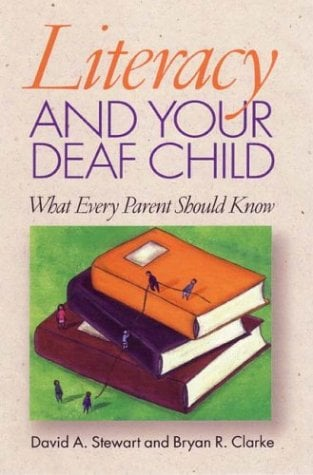 Literacy and Your Deaf Child: What Every Parent of Deaf Children Should Know 9781563681363