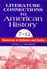 Literature Connections to American History 712: Resources to Enhance and Entice 9781563085031