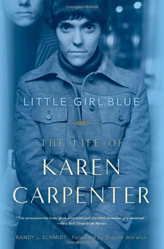 Little Girl Blue: The Life of Karen Carpenter 9781569768181