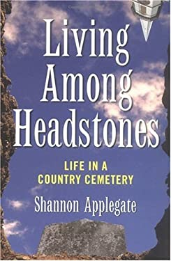 Living Among Headstones: Life in a Country Cemetery 9781560256779