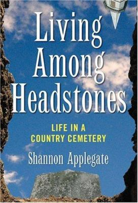 Living Among Headstones: Life in a Country Cemetery 9781560258476