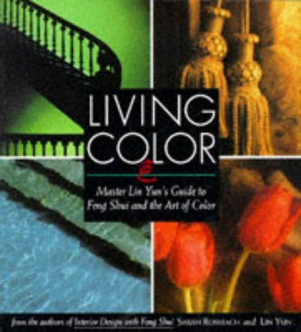 Living Color: Master Lin Yuns Guide to Feng Shui and the Art of Color 9781568360140
