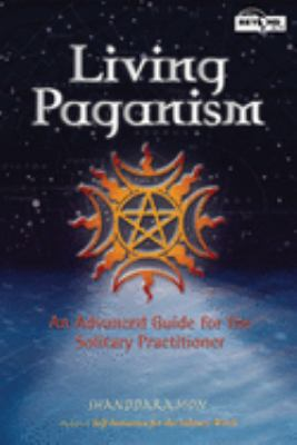 Living Paganism: An Advanced Guide for the Solitary Practitioner 9781564148254