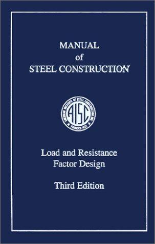 Load and Resistance Factor Design: Manual of Steel Construction - 3rd Edition
