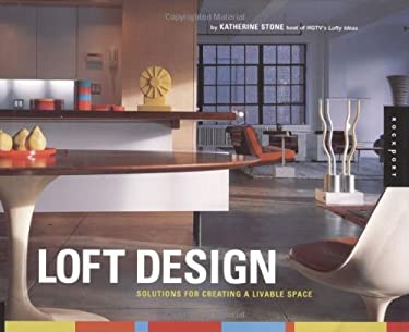 Loft Design: Solutions for Creating a Livable Space 9781564969811