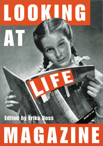 Looking at Life Magazine 9781560989899