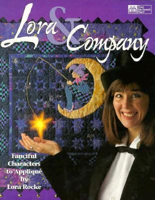 Lora & Company: Fanciful Characters to Applique 9781564771506