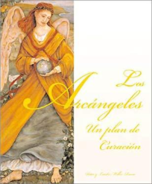 Los Arcangeles: Un Plan de Curacion = Archangels 9781567184976
